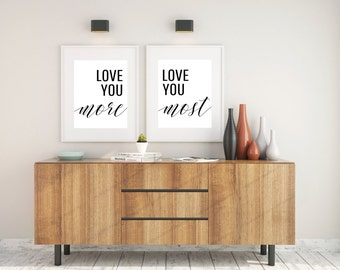 Love you more, Love you most, Love Quote, Bedroom Art, typography print, Anniversary Gift, Valentines Day Gift, 8X10, 11X14 digital print