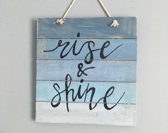 Rise & Shine handpainted distressed sign