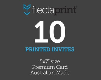 """x10 5x7"""" Printed Invites - Australian Made - Premium Cardstock"""