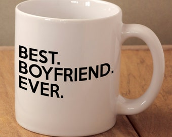 Best Boyfriend Ever, Boyfriend Valentines Gift, Best Boy Mug, Gift From Girlfriend, Anniversary Present, Boyfriend Birthday Gift, Best Mug