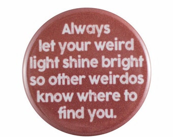 """Weird Light 1.25"""" Button Pin"""