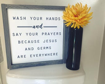 Wash your hands and say your prayers Jesus and Germs are everywhere | wall hanging | religious wall art | bathroom wall art