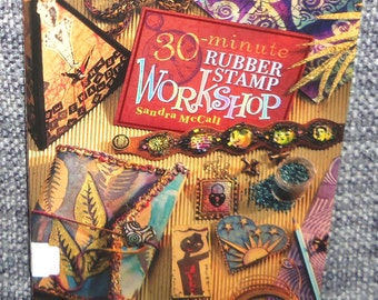 30 Minute Rubber Stamp Work Shop by Sandra McCall w/27 Projects Soft Cover
