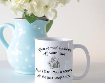 Alice in wonderland mug, wonderland quote, book lover gift, quote mug, disney mug, funny mug, mad hatter mug, wonderland gift, gifts for her