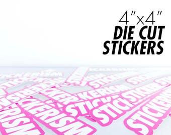 "4"" x 4"" Custom Die-Cut Stickers"