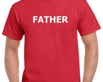 Father Shirt- Gift for Dad- Fathers Day Gift