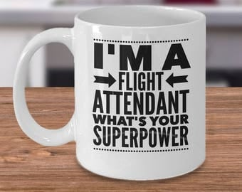 Gifts For Stewardess - Flight Attendant Mug - Steward Gift - Flight Attendant Coffee Cup - I'm A Flight Attendant What's Your Superpower