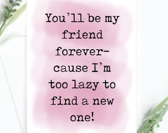 Friends forever! - Funny Birthday Card - A5 Card - Birthday Cards - Friendship Card - Snarky Card