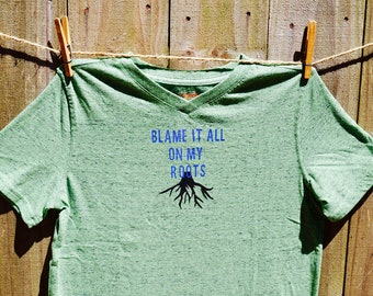 Blame It All On My Roots Tee/Onesie