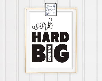 Work hard Dream big print, Motivational Poster, Inspirational Print, motivational quote, Dreamer Print, Dream Big Poster, Mens gift, DREAM