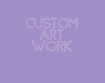Made to Order Customer Art