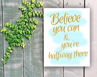 Motivational Quote, Believe You Can and You're Halfway There, Theodore Roosevelt, Inspirational Saying, Dr Office Wall decor