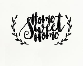 Home Sweet Home SVG File, Home Sweet Home dxf, png, eps for Silhouette Studio & Cricut, Cut File