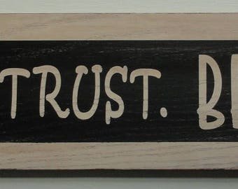 Pray Trust Believe, painted wood sign. Rustic and distressed.