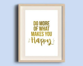 Do More Of What Makes You Happy Foil Print, Handmade, A4/A5 Print, Gold Silver Copper Foil, Wall Art, Desk Decor, Typographic Sign