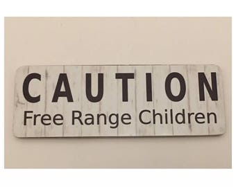 Caution Free Range Children Sign - Kids Room Wall Child