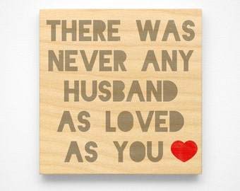 """Valentines Gift for Husband- Valentines Gift for Him- Never Any Husband as Loved as You Art Block Sign- 4"""" x 4"""" Gift from Wife"""