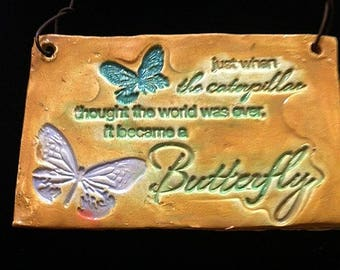 Whimsical Sign Butterfly quote clay fired