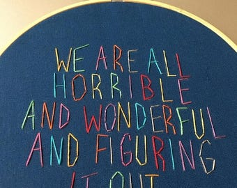 Youre awesome SALE horrible and wonderful - hand drawn and embroidered Harris Wittels wall hanging