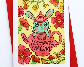You're Tea-rrific Mom -Bunny Teapot Mother's day card for mom pun mothers day gift funny mothers day card sweet mothers day card floral cute