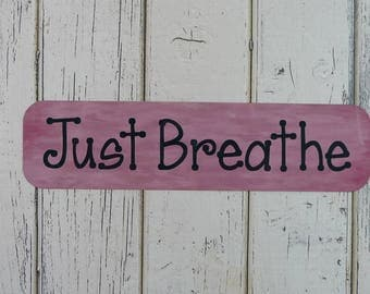MAGNETIC Sign JUST BREATHE Metal Cute Inspirational Motivational Phrase Apartment Office Rv Tiny House Refrigerator Fridge Gift Giving
