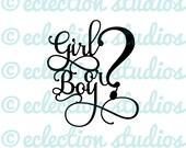 Gender Reveal SVG, Girl or Boy?, baby shower svg, baby svg, cake topper SVG file using Samantha font