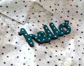 SALE! Hello Necklace, Hello Pendant, Laser Cut Necklace, Hand painted, choice of colours, made in Brighton uk