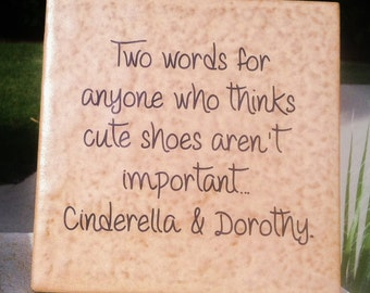 Cute Shoes are Important Tile Saying with Easel Back