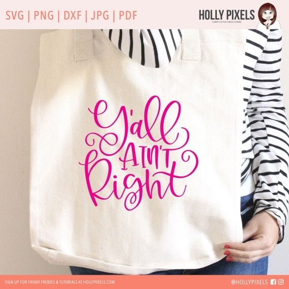 Y\'all Ain\'t Right Quote File SVG for Tshirt Cricut or Silhouette ...