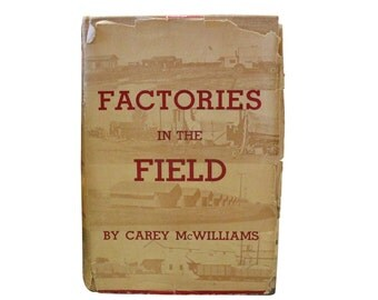 Signed 1939 Industrial Farming Book, California Farms Book, First Edition, Factories in the Field, Corporate Farms