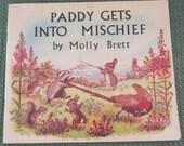 Paddy Gets Into Mischief - Molly Brett Childrens Book - Animals - 1972
