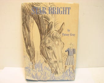 Star Bright Book by Patsey Gray HB DJ 1st ed., Vintage 1964 Horse Equestrian Story