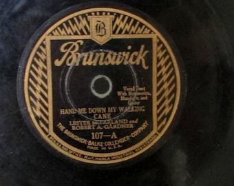 Vintage Blues Rockabilly Jazz Brunswick Record 78 RPM  Hand Me Down My Walking Cane by Lester McFarland & Robert Gardner 107 A 107 B