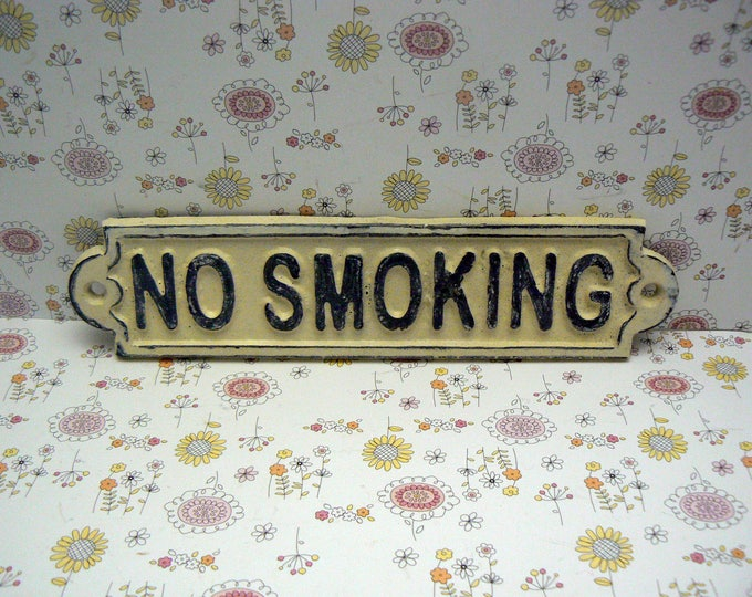 No Smoking Cast Iron Shabby Elegance Sign Creamy Off White Ecru Wall Door Entryway Sign for Home Office Business Store or Shop Plaque