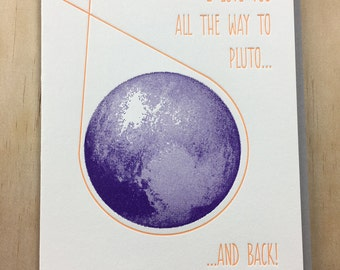 I love you to Pluto and back - single letterpress greeting card