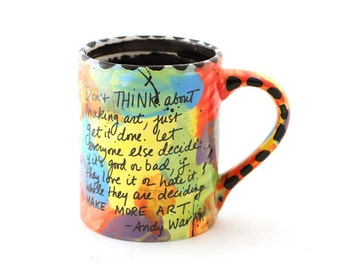 Andy Warhol Art Quote - artist mug - gift for painter - ooak - art student - not paint water mug - multicolored - bright