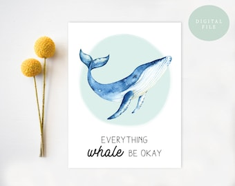 PRINTABLE Sympathy Card, Punny, Pun Sympathy Card, Whales, Everything whale be okay, light hearted sympathy  INSTANT DOWNLOAD