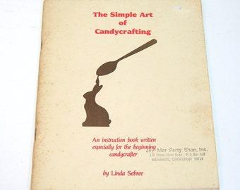 The Simple Art of Candycrafting by Linda Sebree