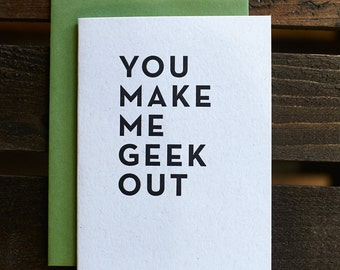 You Make Me Geek Out