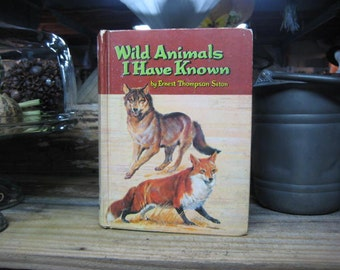 Wild Animals I Have Known by Ernest Thompson Seton,1961 Wild Animals,Vintage Wild Animals Book,Hardcover Wild Animals, Wild Animal Stories,