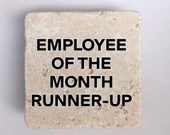 Funny Coasters Employee Of The Month Runner Up Coasters Natural Travertine Tile Table Coasters Set of 4 w/Full Cork Bottom Office Coasters