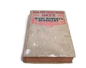 Dangerous Days Book By Mary Roberts Rinehart Vintage 1919 Book Novel