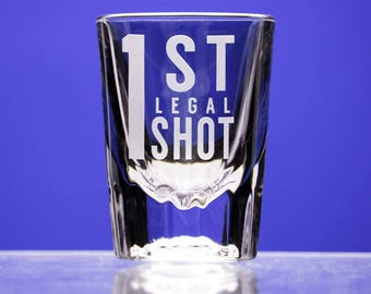 1st Legal shot glass - 21st birthday present shot glass - celebration gift - Finally legal - Gift for 21st birthday - First Legal