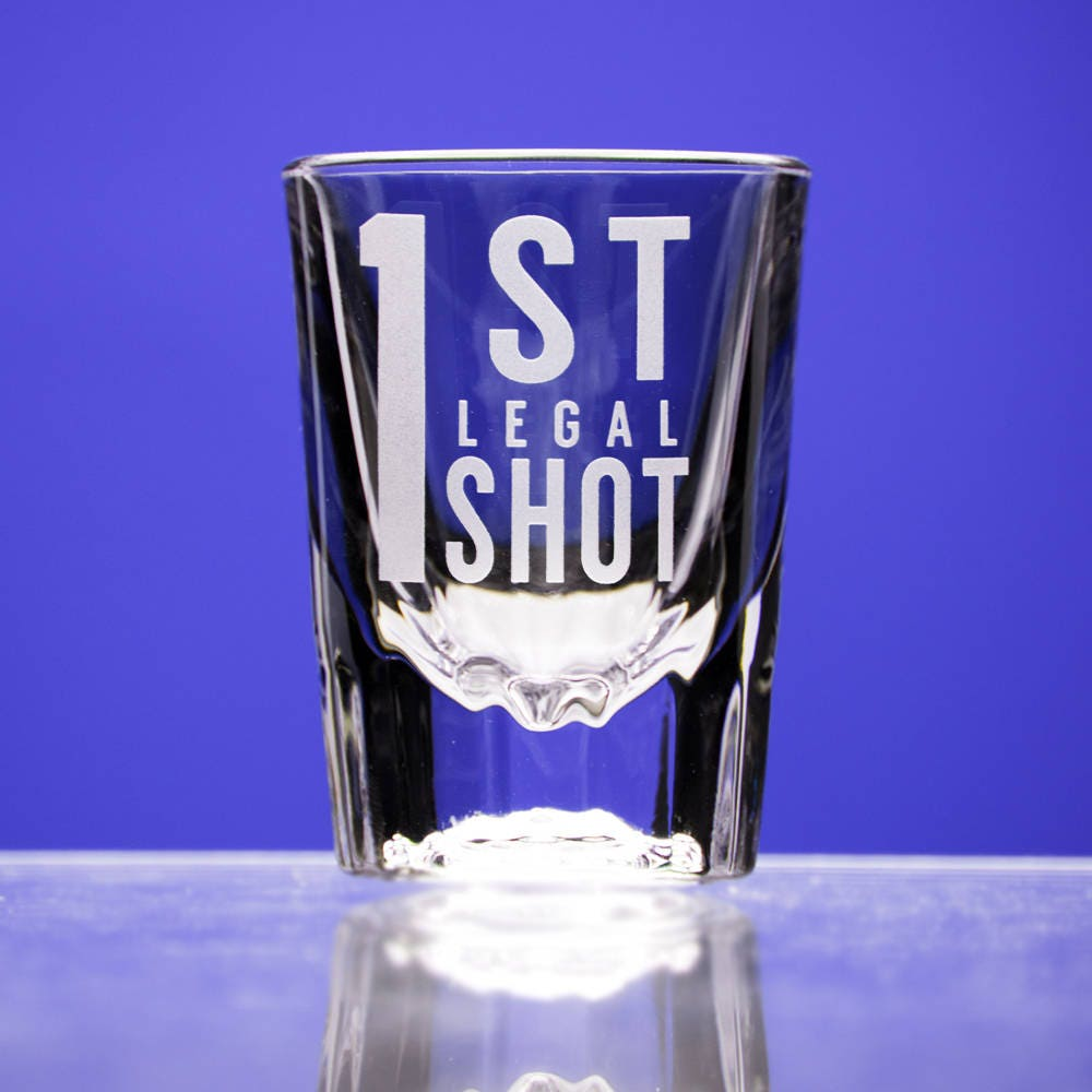 1st Legal Shot Glass 21st Birthday Present Shot Glass