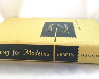 Vintage 1952 Clothing for Moderns Hardcover Book//Mabel D Erwin