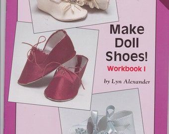 Make Doll Shoes! by Lyn Alexander 1990 Softcover, 7 Patterns Fabric Shoes Workbook 1