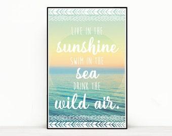 Quote Poster - Live in the sunshine, swim in the sea, drink the wild air - Ralph Waldo Emerson
