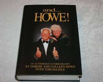 """Vintage Hard Cover Book with Dust Jacket """" and Howe ! """" Gordie and Colleen Howe 1995 Autographed Hockey Player Detroit Red Wings Michigan"""