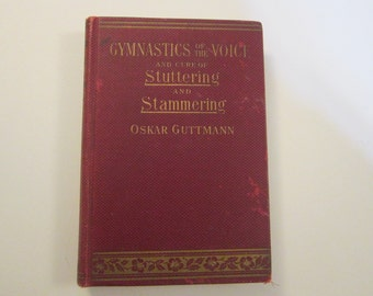 antique book - Gymnastics of the Voice and Cure of Stuttering and Stammering - Oskar Guttmann - 1893