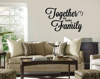 Together We Make A Family Vinyl Wall Decal/Words/Sticker Inspiration